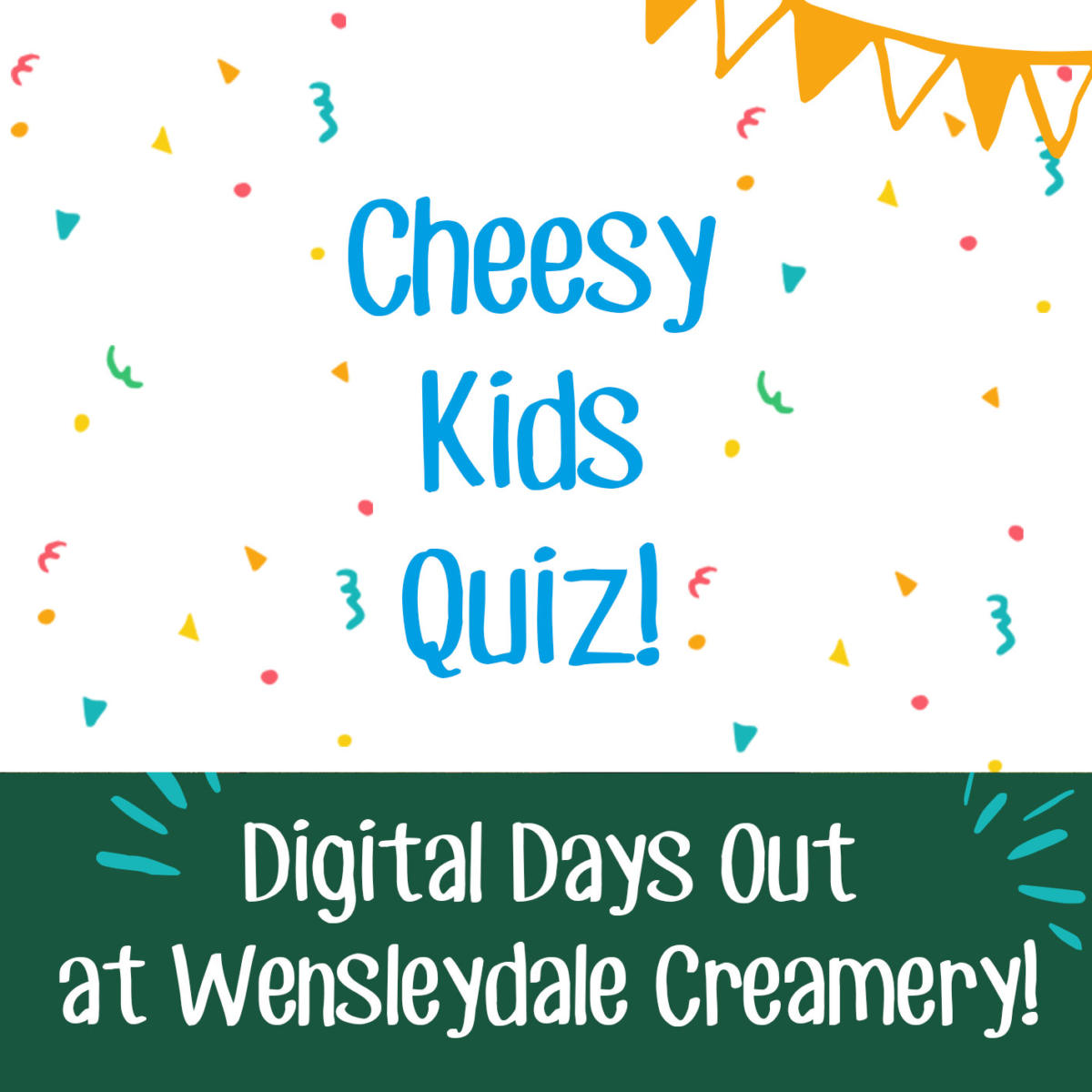 Digital Days Out Thursday 9th April: Cheesy Kids Quiz!